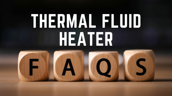 Graphic that reads Thermal Fluid Heater FAQs