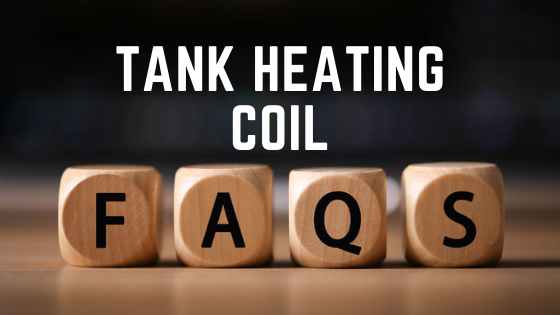 Graphic that reads Tank Heating Coil FAQs