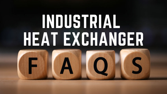 Graphic that reads Industrial Heat Exchanger FAQs